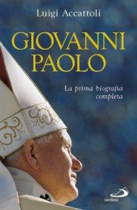 Copertina di 'Giovanni Paolo. La prima biografia completa'
