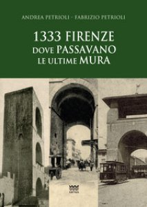 Copertina di '1333: Firenze dove passavano le ultime mura'