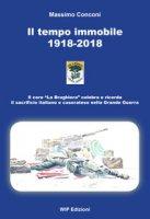 Il tempo immobile 1918-2018 - Conconi Massimo