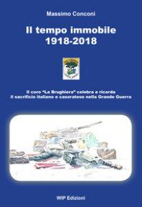 Copertina di 'Il tempo immobile 1918-2018'