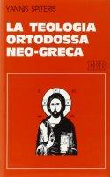 La teologia ortodossa neo-greca - Spiteris Yannis