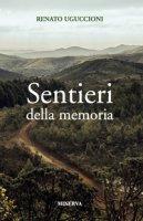 Sentieri della memoria - Uguccioni Renato