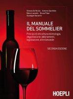 Il manuale del sommelier - Simone De Nicola, Antonio Garofolin, Bruno Pilzer, Giuseppe Vaccarini, Marco Larentis