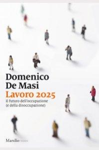 Copertina di 'Lavoro 2025. Il futuro dell'occupazione (e della disoccupazione)'