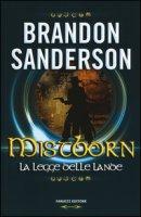 Mistborn. La legge delle lande - Sanderson Brandon