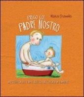 Prego col Padre Nostro - Gianola Maria