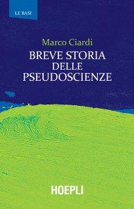 Copertina di 'Breve storia delle pseudoscienze'