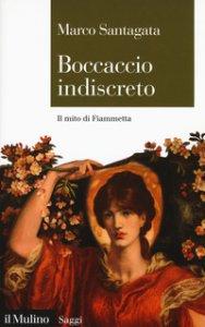 Copertina di 'Bocaccio indiscreto. Il mito di Fiammetta'