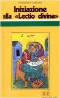 Iniziazione alla «Lectio divina». Indicazioni metodologiche con l'esemplificazione di alcuni brani presi dal Vangelo secondo Matteo - Gargano Innocenzo