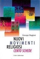 Cento schede sui più importanti movimenti religiosi presenti in Italia - Maggioni Giuseppe