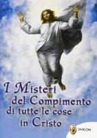 I misteri del compimento di tutte le cose in Cristo - Colonna Carlo