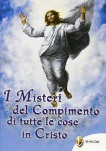 Copertina di 'I misteri del compimento di tutte le cose in Cristo'