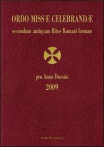 Copertina di 'Ordo missae celebrandae secundum antiquam ritus romani 2009'