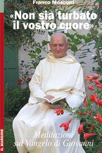 """Copertina di '""""Non sia turbato il vostro cuore"""". Meditazioni sul Vangelo di Giovanni'"""