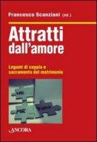 Attratti dall'amore - Francesco Scanziani
