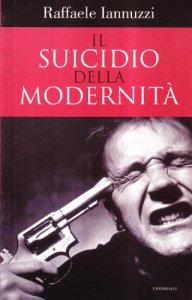 Copertina di 'Il suicidio della modernità'