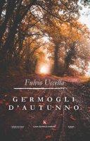 Germogli d'autunno - Uccella Fulvio