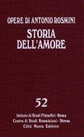 Storia dell'amore - Rosmini Antonio