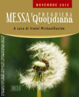 Messa  quotidiana. A cura di fratel MichaelDavide. Novembre 2015