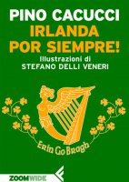 Irlanda por siempre! - Pino Cacucci