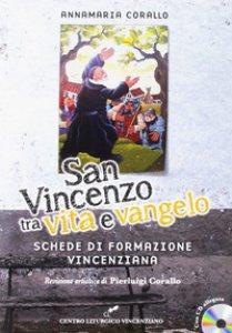 Copertina di 'San Vincenzo tra vita e Vangelo. Con CD-Audio'