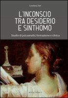L' inconscio tra desiderio e sinthomo. Studio di psicoanalisi, formazione e clinica - Zani Loredana