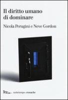 Il diritto umano di dominare - Perugini Nicola, Gordon Neve