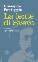 La lente di Svevo - Giuseppe Pontiggia