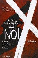 La legalità del noi - Bianco Gianni, Gatti Giuseppe