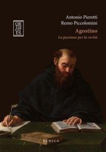 Copertina di 'Agostino. La passione per la verità'