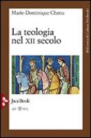 La teologia del XII secolo - Chenu Marie Dominique