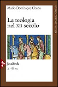 Copertina di 'La teologia del XII secolo'