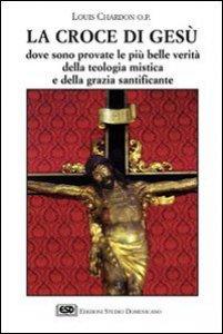 Copertina di 'La croce di Gesù'