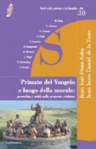 Copertina di 'Primato del Vangelo e luogo della morale: gerarchia e unità nella proposta cristiana'