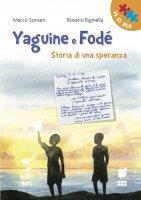 Yaguine e Fodè. Storia di una speranza. - Marco Sonseri