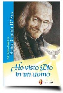 Copertina di 'Il santo Curato d'Ars. Ho visto Dio in un uomo'