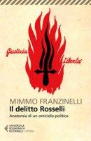 Il delitto Rosselli. Anatomia di un omicidio politico - Franzinelli Mimmo
