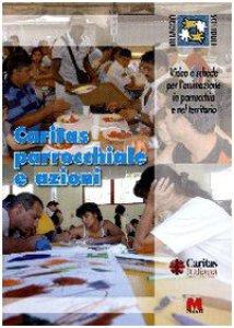 Copertina di 'Caritas parrocchiale e azioni. Video e schede per l'animazione in parrocchia e nel territorio. Con DVD'