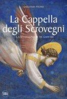 La cappella degli Scrovegni - Giuliano Pisani