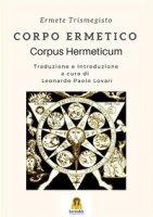 Corpo ermetico. Corpus hermeticum - Ermete Trismegisto