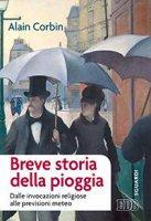 Breve storia della pioggia - Alain Corbin