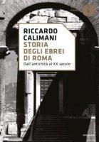 Storia degli ebrei di Roma - Riccardo Calimani