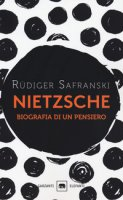 Nietzsche. Biografia di un pensiero - Safranski Rüdiger