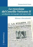 La recezione del Concilio Vaticano II nel dibattito storiografico dal 1965 al 1985 - Venuto Francesco S.