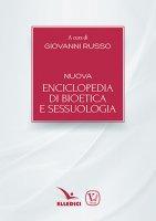 Nuova enciclopedia di bioetica e sessuologia - Aa. Vv.