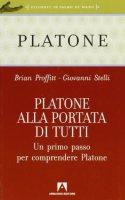 Platone alla portata di tutti. Un primo passo per comprendere Platone - Proffitt Brian, Stelli Giovanni