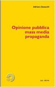Copertina di 'Opinione pubblica, mass media, propaganda'