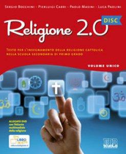 Copertina di 'Religione 2.0 Disc. Testo per l'insegnamento della religione cattolica nella scuola secondaria di primo grado'