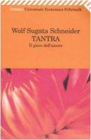 Tantra. Il gioco dell'amore - Sugata Schneider Wolf