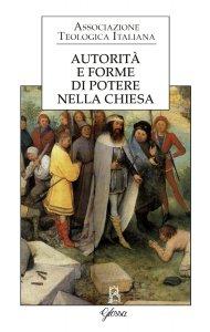 Copertina di 'Autorità e forme di potere nella Chiesa'